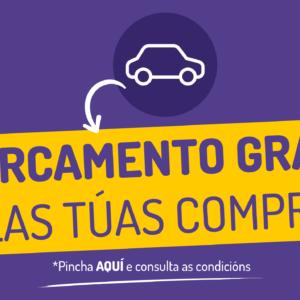 APARCAMENTO GRATIS POLAS TÚAS COMPRAS EN ÁREA CENTRAL. CONSULTA AS CONDICIÓNS DA PROMOCIÓN